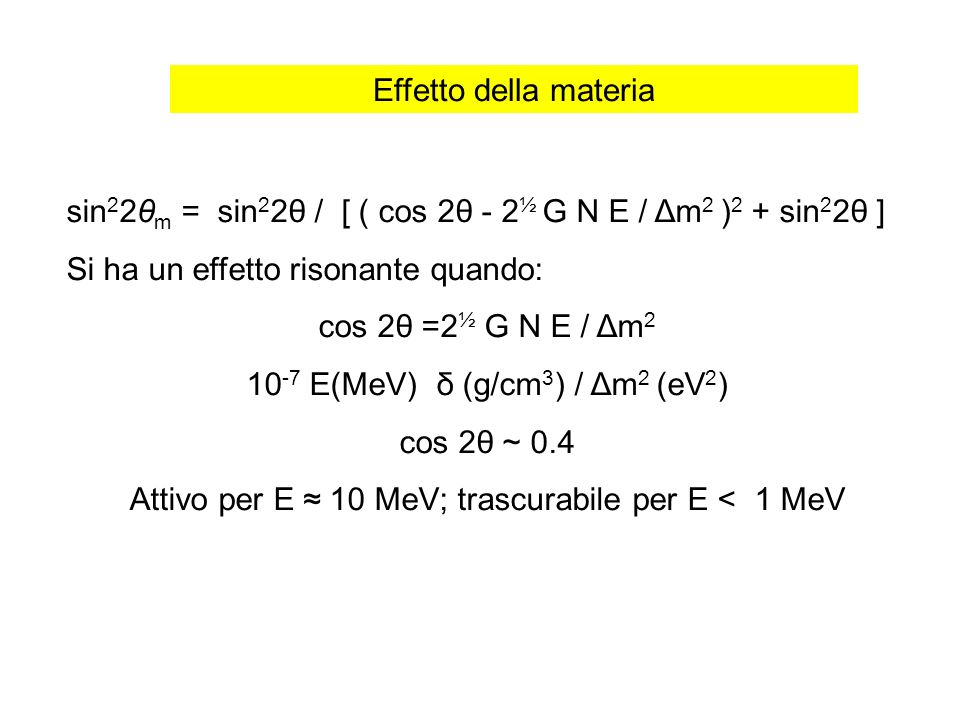 sin22θm = sin22θ / [ ( cos 2θ - 2½ G N E / Δm2 )2 + sin22θ ]